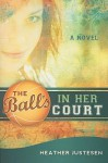 The Ball's in Her Court - Heather Justesen