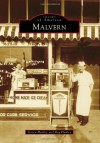 Malvern (Images of America) (Images of America (Arcadia Publishing)) - Steven Hanley, Ray Hanley