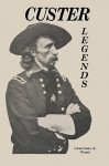 Custer Legends - Lawrence A. Frost