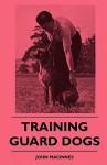 Training Guard Dogs - John MacInnes
