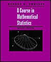 A Course in Mathematical Statistics - George G. Roussas