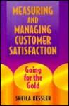 Measuring and Managing Customer Satisfaction - Sheila Kessler