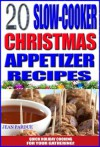 20 Easy Slow Cooker Christmas Appetizer Recipes: Holiday Cooking For Your Gathering - Jean Pardue