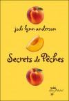 Secrets de pêches (Peau de pêche, #2) - Jodi Lynn Anderson, Claudine Richetin