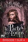 Le Pacte des Loups, Episode 1 (Le Pacte des Loups, #1) - Melissa de la Cruz