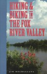 Hiking & Biking in the Fox River Valley - Jim Hochgesang, Sheryl DeVore