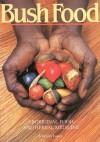 Bush Food: Aboriginal Food and Herbal Medicine - Jennifer Isaacs