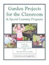 Garden Projects for the Classroom & Special Learning Programs - Hank Bruce, Tomi Jill Folk