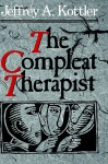 The Compleat Therapist - Jeffrey A. Kottler