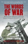 The Words of War: British Forces' Personal Letters and Diaries During the Second World War - Marcus Cowper