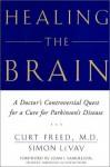 Healing the Brain - Curt Freed, Simon LeVay
