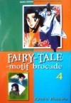 Fairy Tale Motif Brocade Vol. 4 - Kyoko Hikawa