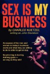 Sex Is My Business - Charles Nuetzel