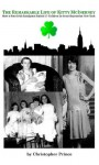 The Remarkable Life of Kitty McInerney: How a Poor Irish Immigrant Raised 17 Children in Great Depression New York - Christopher Prince