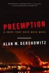 Preemption: A Knife That Cuts Both Ways - Alan M. Dershowitz