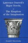 Lawrence Durrell's Major Novels: Or the Kingdom of the Imagination - Donald P. Kaczvinsky