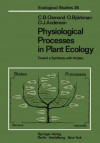 Physiological Processes in Plant Ecology: Toward a Synthesis with Atriplex - C.B. Osmond, O. Bjørkman, D.J. Anderson