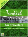 Turkish for Travelers (Language for Travelers) - Double Pixel Publications