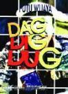Dag-Dig-Dug (Sandiwara Tiga Babak) - Putu Wijaya