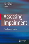 Assessing Impairment: From Theory to Practice - Sam Goldstein, Jack Naglieri