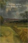 Landscapes: John Berger on Art - John Berger, Tom Overton