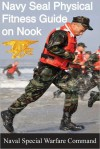 The Navy SEAL Physical Fitness Guide on Nook - United States Department of the Navy