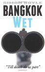 Bangkok Wet (Bangkok Series) (Volume 2) - Simon Royle