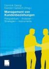 Management Von Kundenbeziehungen: Perspektiven - Analysen - Strategien - Instrumente - Dominik Georgi, Karsten Hadwich, Hermann Diller