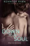 Down to My Soul (Soul Series) (Volume 2) - Kennedy Ryan