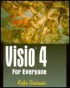 Visio 4 For Everyone: Including Visio 4 Technical - Ralph Grabowski