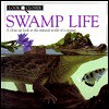 Swamp Life (Look Closer) - Theresa Greenaway