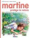 Martine protège la nature - Marcel Marlier, Gilbert Delahaye