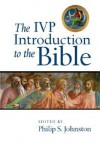 The IVP Introduction to the Bible - Philip S. Johnston