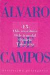 Ode Marítima / Ode Triunfal / Opiário / Tabacaria (Brevíssima Portuguesa, #15) - Fernando Pessoa, Álvaro de Campos