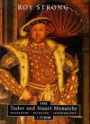 The Tudor And Stuart Monarchy: Pageantry, Painting, Iconography - Roy C. Strong