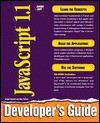 JavaScript 1.1 Developers Guide: With CDROM - Arman Danesh, Wes Tatters