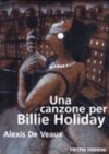 Una canzone per Billie Holiday - Alexis De Veaux, Luciana Bianciardi