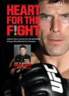 Heart for the Fight: A Marine Hero's Journey from the Battlefields of Iraq to Mixed Martial Arts Champion - John R. Bruning, Brian Stann
