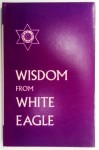 Wisdom from White Eagle - White Eagle