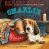 Charlie and the New Baby - Ree Drummond, Diane de Groat
