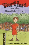 Tertius And The Horrible Hunt (Romans) - Ann Jungman
