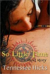 So Little Time - Tennessee Hicks