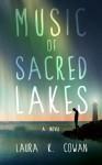 Music of Sacred Lakes - Laura K. Cowan