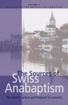 The Sources Of Swiss Anabaptism: The Grebel Letters And Related Documents - Konrad Grebel
