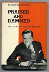 Praised and Damned: The Story of Fulton Lewis, Jr - Booton Herndon, Gordon Carroll