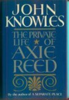 The Private Life of Axie Reed - John Knowles