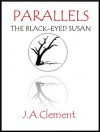 The Black-Eyed Susan (Parallels) - J.A. Clement