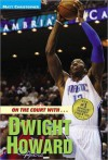 On the Court with...Dwight Howard - Matt Christopher