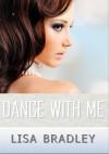 Dance with Me - Lisa Bradley