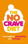 The No Crave Diet: Lose weight by conquering your cravings - Penny Kendall-Reed, Stephen Reed